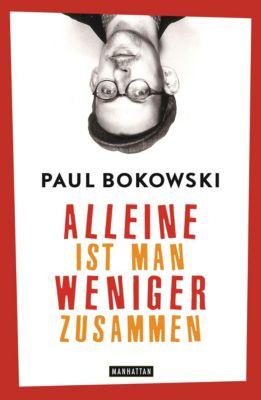 Alleine ist man weniger zusammen, Paul Bokowski