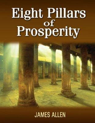 Allen, J: Eight Pillars of Prosperity, James Allen