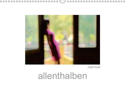 allenthalben (Wandkalender 2019 DIN A3 quer), Matl Findel