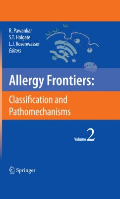 Allergy Frontiers: Allergy Frontiers:Classification and Pathomechanisms, Ruby Pawankar
