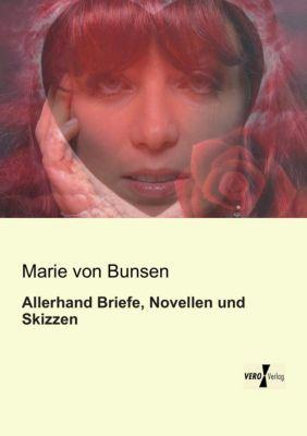 Allerhand Briefe, Novellen und Skizzen - Maria von Bunsen |