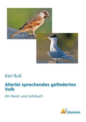 Allerlei sprechendes gefiedertes Volk - Karl Ruß  