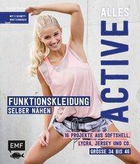 Alles Active - Funktionskleidung selber nähen - Svenja Morbach  