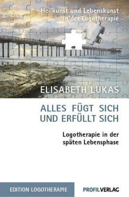 Alles fügt sich und erfüllt sich, Elisabeth Lukas