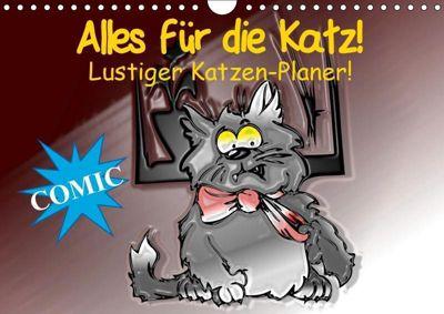 Alles für die Katz! Lustiger Katzen-Planer (Wandkalender 2019 DIN A4 quer), Elisabeth Stanzer