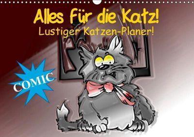 Alles für die Katz! Lustiger Katzen-Planer (Wandkalender 2019 DIN A3 quer), Elisabeth Stanzer