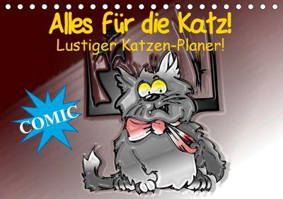 Alles für die Katz! Lustiger Katzen-Planer (Tischkalender 2019 DIN A5 quer), Elisabeth Stanzer