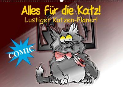 Alles für die Katz! Lustiger Katzen-Planer (Wandkalender 2019 DIN A2 quer), Elisabeth Stanzer