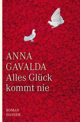 Alles Glück kommt nie, Anna Gavalda