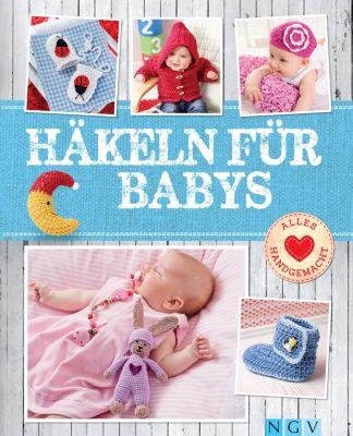 Alles handgemacht: Häkeln für Babys, Sam Lavender, Yvonne Markus
