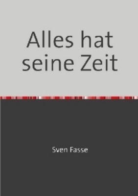 Alles hat seine Zeit - Sven Fasse pdf epub