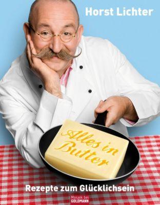Alles in Butter, Horst Lichter