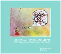 Alles in jedem Moment