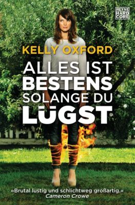Alles ist bestens, solange du lügst, Kelly Oxford