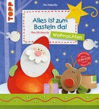 Alles ist zum Basteln da - Weihnachten, Pia Pedevilla