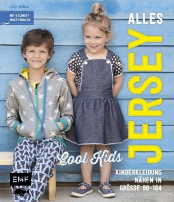Alles Jersey - Cool Kids: Kinderkleidung nähen, Lissi Wilbat