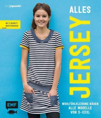 Alles Jersey - Wohfühlkleidung nähen: Alle Modelle von S bis XXXL, Yvonne Jahnke