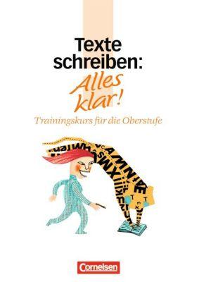 Alles klar!, Trainingskurs für die Oberstufe: Texte schreiben, Ida Hackenbroch-Krafft
