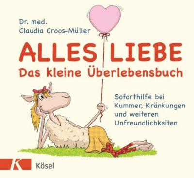 Alles Liebe - Das kleine Überlebensbuch - Claudia Croos-Müller |