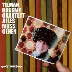 Alles muss gehen, Tilman Quartett Rossmy