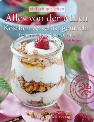 Alles von der Milch, Heidi Huber