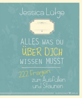 Alles was du über dich wissen musst - Jessica Lütge  