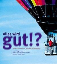 Alles wird gut!?, Hubert Klingenberger, Brigitte Krecan-Kirchbichler