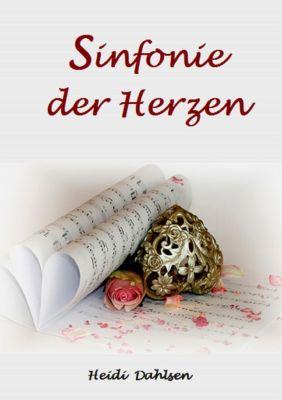 Alles wird gut ...: Sinfonie der Herzen, Heidi Dahlsen