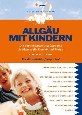 Allgäu mit Kindern - Barbara Kettl-Römer |