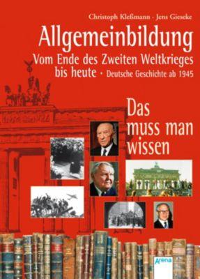 Allgemeinbildung Vom Ende des Zweiten Weltkrieges bis heute