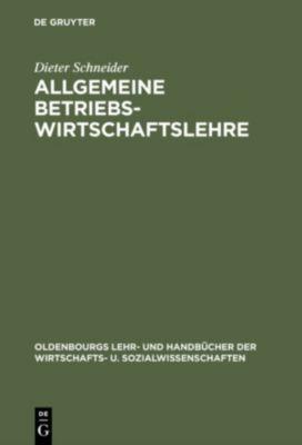 Allgemeine Betriebswirtschaftslehre, Dieter Schneider