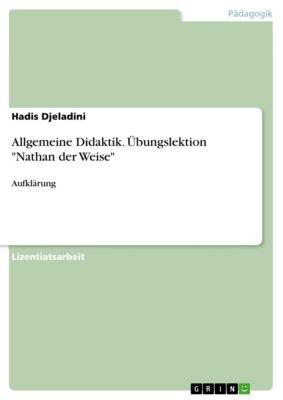 Allgemeine Didaktik. Übungslektion Nathan der Weise, Hadis Djeladini