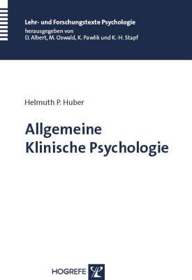 Allgemeine Klinische Psychologie, Helmuth P. Huber