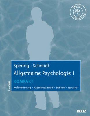 Allgemeine Psychologie 1 kompakt, Thomas Schmidt, Miriam Spering