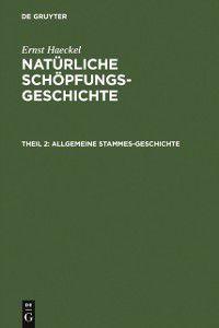 Allgemeine Stammes-Geschichte, Ernst Haeckel