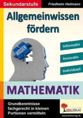Allgemeinwissen fördern MATHEMATIK, Friedhelm Heitmann