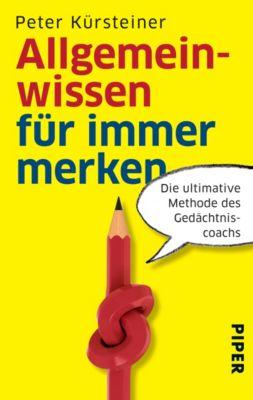 Allgemeinwissen für immer merken - Peter Kürsteiner |