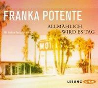 Allmählich wird es Tag, 5 Audio-CDs, Franka Potente