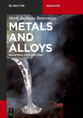 Alloys and Metals, Mark Anthony Benvenuto