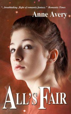 All's Fair, Anne Avery