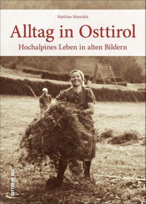 Alltag in Osttirol, Matthias Marschik