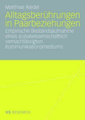 Alltagsberührungen in Paarbeziehungen, Matthias Riedel