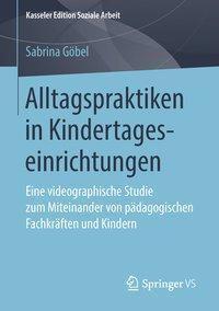 Alltagspraktiken in Kindertageseinrichtungen, Sabrina Göbel