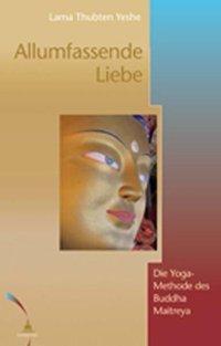 Allumfassende Liebe, Thubten Yeshe