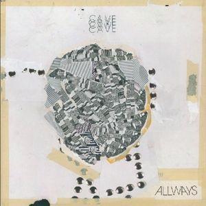 Allways, Cave
