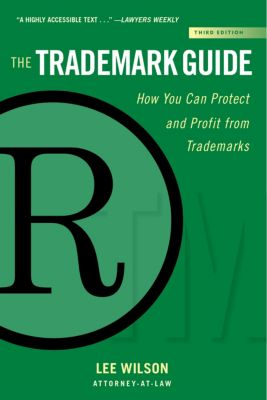 Allworth Intellectual Property Made Easy Series: The Trademark Guide, Lee Wilson