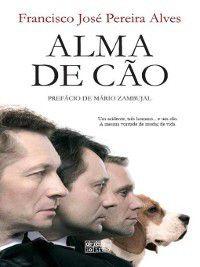 Alma de Cão, Francisco José Alves