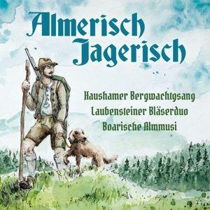 Almerisch-Jagerisch, Haushamer Bergwachtgsang