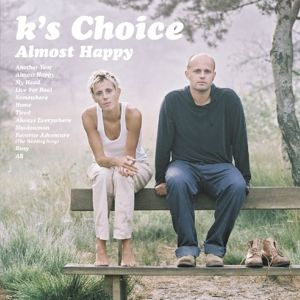Almost Happy, K's Choice