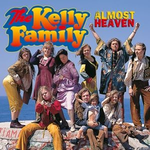 Almost Heaven, The Kelly Family